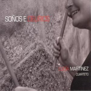 Lucia Martinez Quarteto - Soños e Delirios
